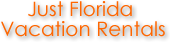 Just Florida Vacation Rentals, FL